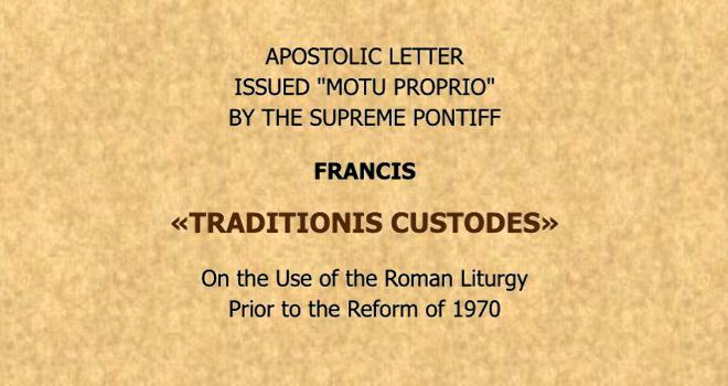 Motu Proprio: Traditionis custodes